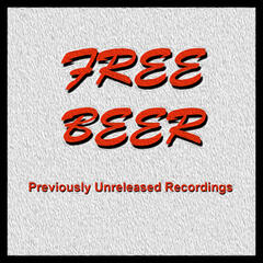 Free Beer - Previously Unreleased Recordings