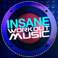Insane Workout Music