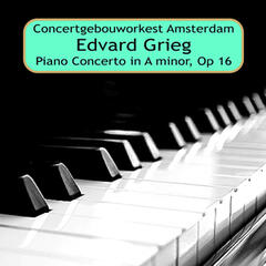 Edvard Grieg: Piano Concerto in A Minor, Op. 16