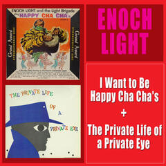 I Want to Be Happy Cha Cha's + the Private Life of a Private Eye