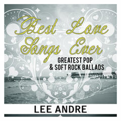 Best Love Songs Ever: Greatest Pop & Soft Rock Ballads. Las Mejores Baladas Y Canciones De Amor