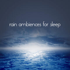 Rain Ambiences for Sleep