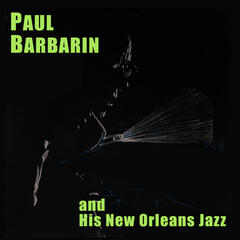 Paul Barbarin and His New Orleans Jazz (Bonus Track Version)