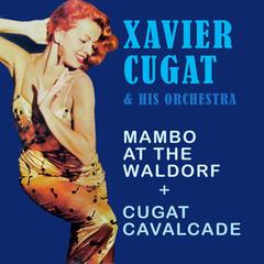 Mambo at the Waldorf + Cugat Cavalcade