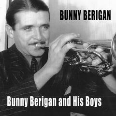 Bunny Berigan and His Boys (Bonus Track Version)