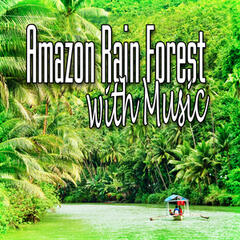 Amazon Rain Forest with Music (Music and Nature Sound)