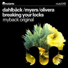 Breaking Your Locks (Myback Original)