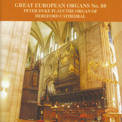 Great European Organs No. 80 / The Organ of Hereford Cathedral