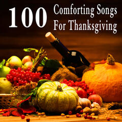 100 Comforting Songs for Thanksgiving