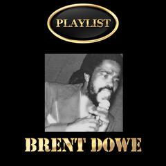 Brent Dowe Playlist