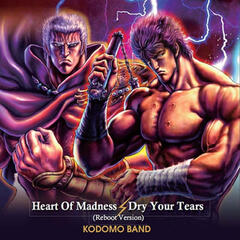 Heart of Madness (Reboot Version)/Dry Your Tears [Reboot Version]
