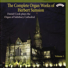 The Complete Organ Works of Herbert Sumsion, Vol. 1: The Organ of Salisbury Cathedral