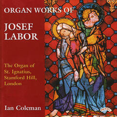 The Organ Works of Josef Labor (1842-1924) : The Organ of St. Ignatius, Stamford Hill, London