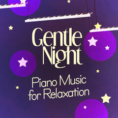 Gentle Night: Piano Music for Relaxation