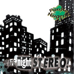 Late Night Stereo!