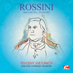 Rossini: William Tell: Overture (Digitally Remastered)