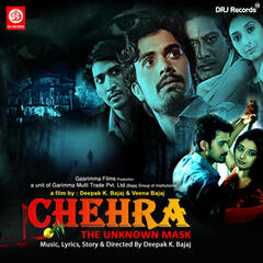 Chehra The Unknown Mask (Original Motion Picture Soundtrack)