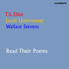 T.S. Eliot, Louis Untermeyer & Wallace Stevens Read Their Poems