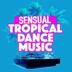 Sensual Tropical Dance Music