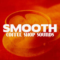 Smooth Coffee Shop Sounds