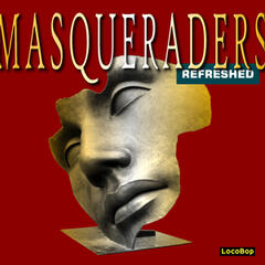 The Masqueraders Refreshed