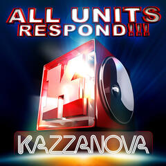 All Units Respond!!!