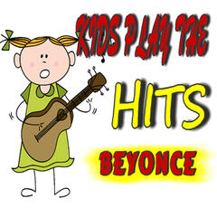 Kids Play the Hits: Beyonce (Instrumental)
