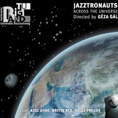 Jazztronauts / Across the Universe