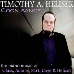 Cognisance: The Piano Music of Glass, Adams, Pärt, Cage & Helisek