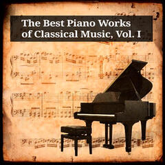 The Best Piano Works of Classical Music, Vol. I