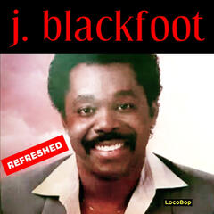 J. Blackfoot Refreshed