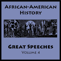 African American History - Great Speeches Volume 4