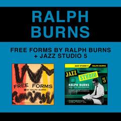 Free Forms by Ralph Burns + Jazz Studio 5 (Bonus Track Version)