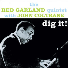 Dig It!: The Red Garland Quintet with John Coltrane (Bonus Track Version)