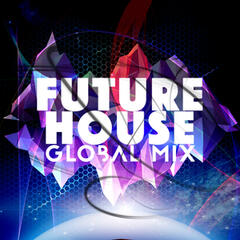 Future House: Global Mix