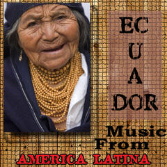 Ecuador - Music From America Latina