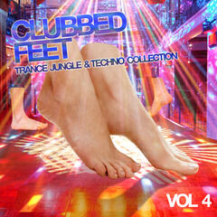 Clubbed Feet - Trance, Jungle & Techno Collection, Vol. 4