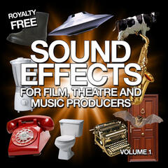 Sound Effects for Film, Theatre and Music Producers - Royalty Free, Vol. 1