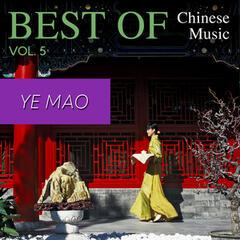 Best of Chinese Music Ye Mao