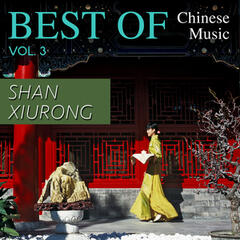 Best of Chinese Music Shan Xiurong