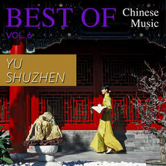 Best of Chinese Music Yu Shuzhen