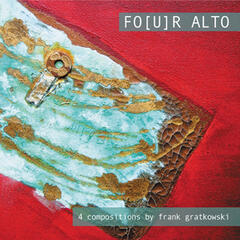 Four Alto; 4 Compositions by Frank Gratkowski