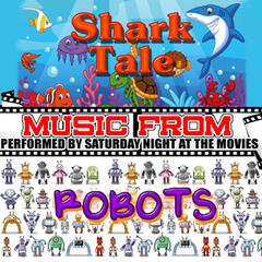 Music From: Shark Tale & Robots