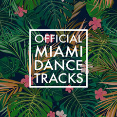 Official Miami Dance Tracks