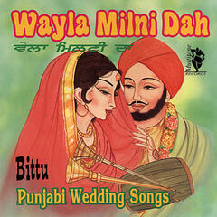 Wayla Milni Dah (Punjabi Wedding Songs)