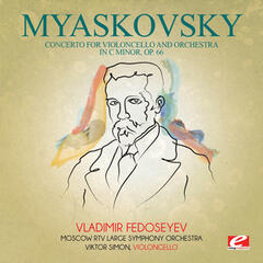 Myaskovsky: Concerto for Violoncello and Orchestra in C Minor, Op. 66 (Digitally Remastered)