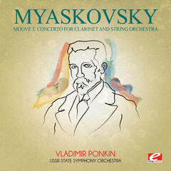 Myaskovsky: Moove T. Concerto for Clarinet and String Orchestra (Digitally Remastered)