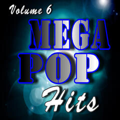 Mega Pop Hits, Vol. 6