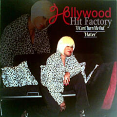 Hollywood Hit Factory Presents: U Can't Turn Me out Hater