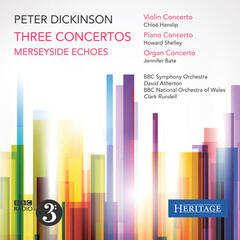 Peter Dickinson: Three Concertos